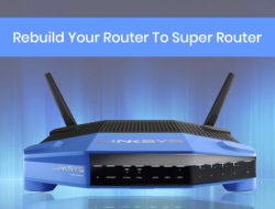 Rebuild Your Router To Super Router