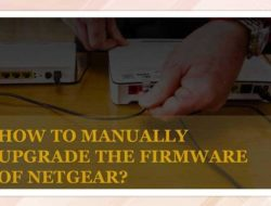 How to manually upgrade the firmware of NetGear?
