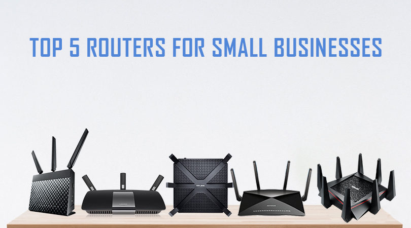 TOP 5 ROUTERS FOR SMALL BUSINESSES